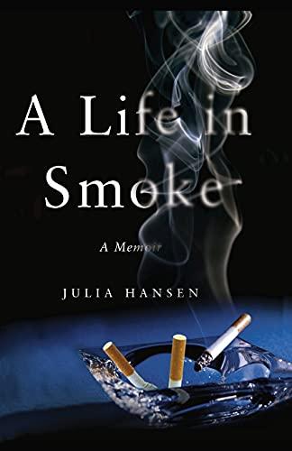 9780743289597: A Life in Smoke: A Memoir