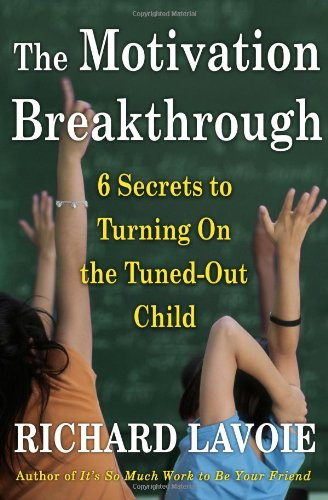 9780743289603: The Motivation Breakthrough: 6 Secrets to Turning on the Tuned-Out Child