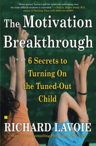 9780743289610: The Motivation Breakthrough: 6 Secrets to Turning on the Tuned-Out Child
