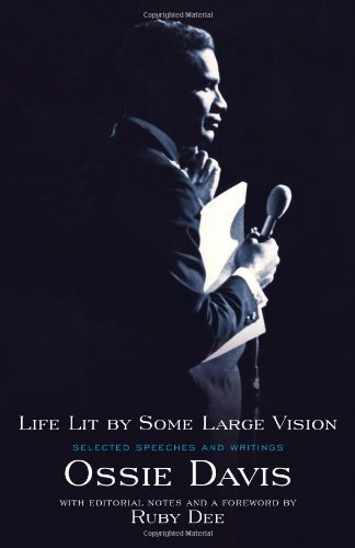 Life Lit by Some Large Vision : Selected Speeches and Writings: Davis, Ossie