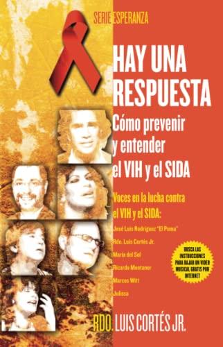 9780743289955: Hay una respuesta (There Is an Answer): Cómo prevenir y entender el VHI y el SIDA (How to Prevent and Understand HIV/AIDS) (Atria Espanol) (Spanish Edition)