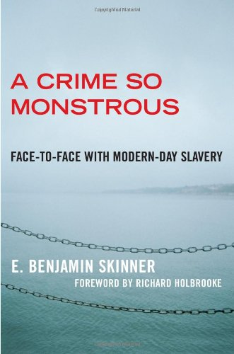9780743290074: A Crime So Monstrous: Face-to-Face with Modern-Day Slavery