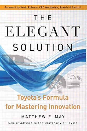 9780743290197: The Elegant Solution: Toyota's Formula for Mastering Innovation