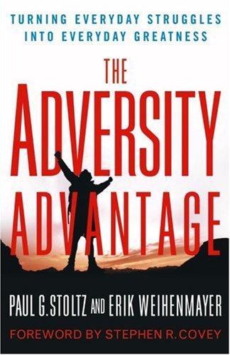 The Adversity Advantage: Turning Everyday Struggles into Everyday Greatness: Erik Weihenmayer; Paul...