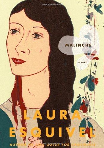 MALINCHE: Esquivel, Laura.