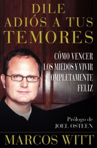 9780743290876: Dile adiós a tus temores (How to Overcome Fear): Como Vencer Los Miedos Y Vivir Completamente Feliz (Atria Espanol) (Spanish Edition)