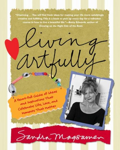 9780743291064: Living Artfully: A Heart-full Guide of Ideas and Inspirations That Celebrate Life, Love, and Moments That Matter