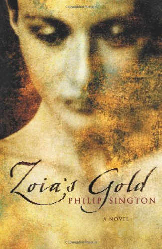 Zoia's Gold: A Novel (Sharp, Hardcover, copy)--Review Copy