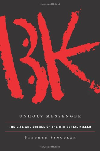 9780743291248: Unholy Messenger: The Life and Crimes of the BTK Serial Killer