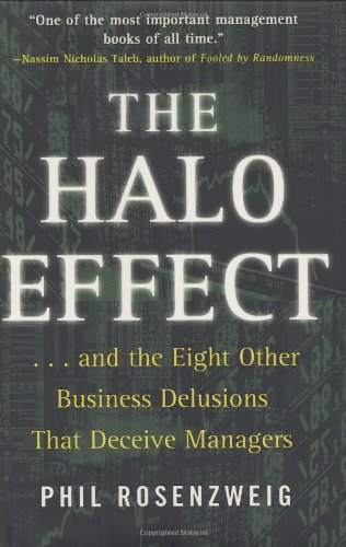 9780743291255: The Halo Effect: ...and the Eight Other Business Delusions That Deceive Managers