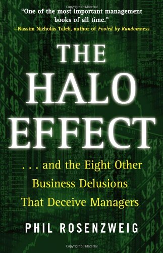 9780743291262: The Halo Effect: ... and the Eight Other Business Delusions That Deceive Managers