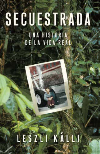 9780743291323: Secuestrada: Una Historia de La Vida Real (Atria Espanol)