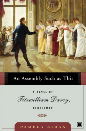 9780743291347: An Assembly Such as This: A Novel of Fitzwilliam Darcy, Gentleman