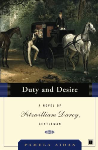 9780743291361: Duty And Desire: A Novel of Fitzwilliam Darcy, Gentleman