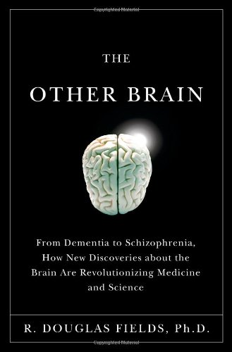9780743291415: The Other Brain: From Dementia to Schizophrenia, How New Discoveries about the Brain Are Revolutionizing Medicine and Science