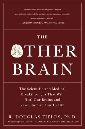 The Other Brain: The Scientific and Medical Breakthroughs That Will Heal Our Brains and Revolutio...