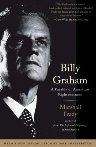 Billy Graham: A Parable of American Righteousness (0743291433) by Marshall Frady