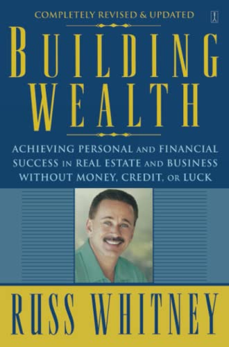 9780743291613: Building Wealth: Achieving Personal and Financial Success in Real Estate and Business Without Money, Credit, or Luck