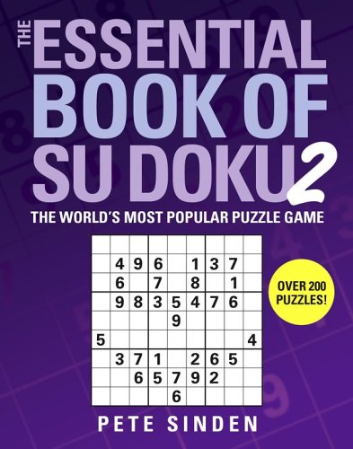 The Essential Book of Su Doku, Volume 2: The World's Most Popular Puzzle Game: Sinden, Pete