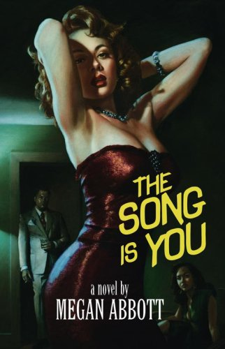 The Song Is You: A Novel: Abbott, Megan