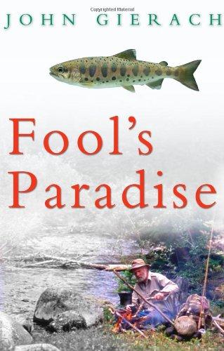 Fool's Paradise (9780743291736) by John Gierach