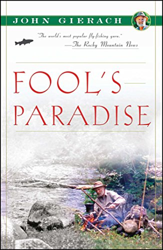 9780743291743: Fool's Paradise (John Gierach's Fly-fishing Library)