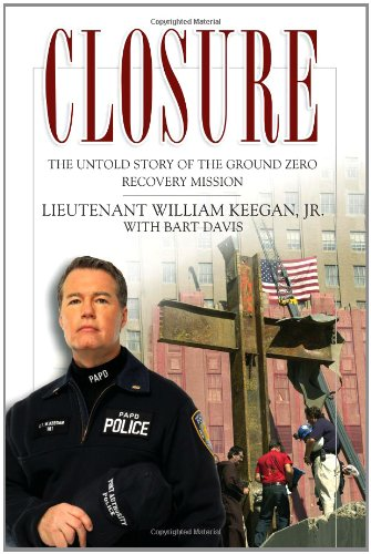 Closure: The Untold Story of the Ground Zero Recovery Mission: Keegan, William, Jr.; Davis, Bart