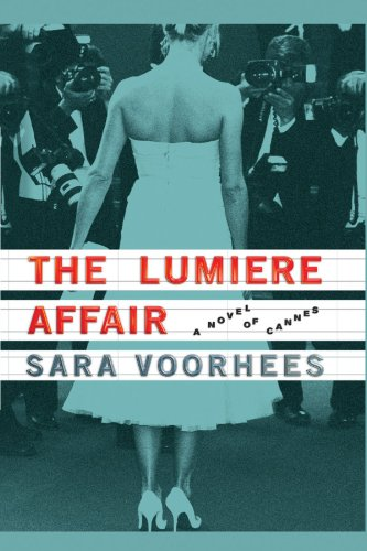 The Lumiere Affair: A Novel of Cannes: Sara Voorhees