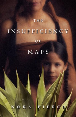 The Insufficiency of Maps: Nora Pierce
