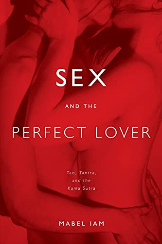9780743292092: Sex and the Perfect Lover: Tao, Tantra, and the Kama Sutra