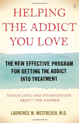 9780743292139: Helping the Addict You Love: The New Effective Program for Getting the Addict Into Treatment