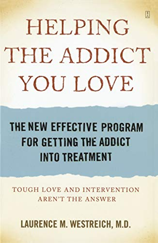 9780743292146: Helping the Addict You Love: The New Effective Program for Getting the Addict into Treatment