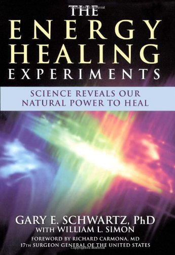 9780743292375: The Energy Healing Experiments: Science Reveals Our Natural Power to Heal