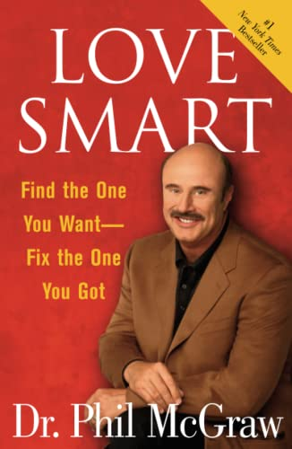 Love Smart: Find the One You Want, Fix the One You ve Got (Paperback)