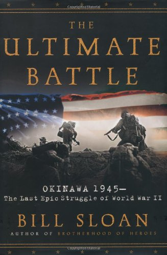 9780743292467: The Ultimate Battle: Okinawa 1945--The Last Epic Struggle of World War II
