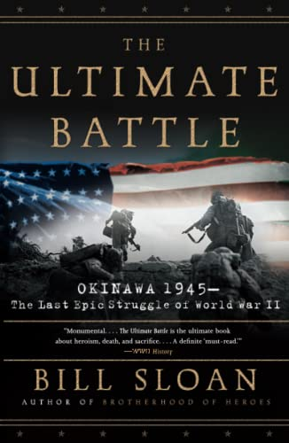 9780743292474: The Ultimate Battle: Okinawa 1945--The Last Epic Struggle of World War II