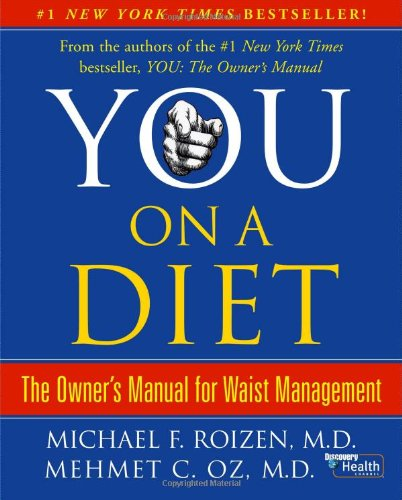 You, on a Diet: The Owner's Manual for Waist Management (0743292545) by Michael F. Roizen; Mehmet C. Oz