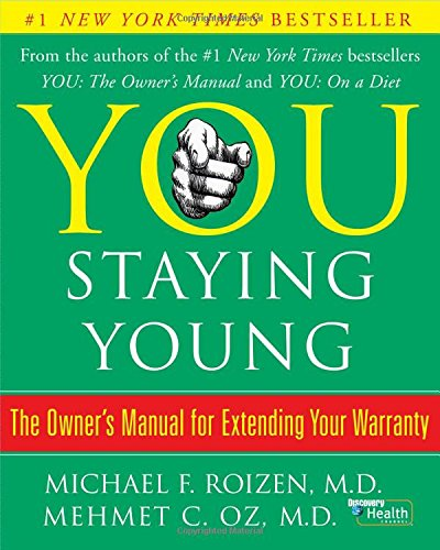 You: Staying Young: The Owner's Manual for Extending Your Warranty (0743292561) by Michael F. Roizen; Mehmet Oz