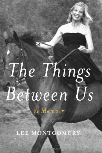 The Things Between Us : A Memoir: Montgomery, Lee Begole