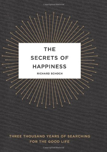 9780743292924: The Secrets of Happiness: Three Thousand Years of Searching for the Good Life