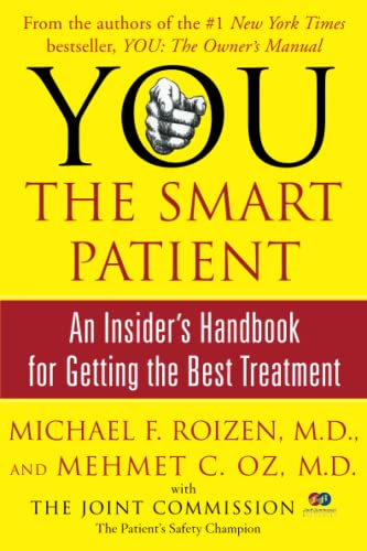 YOU: The Smart Patient: An Insider's Handbook: Roizen, Michael F.,