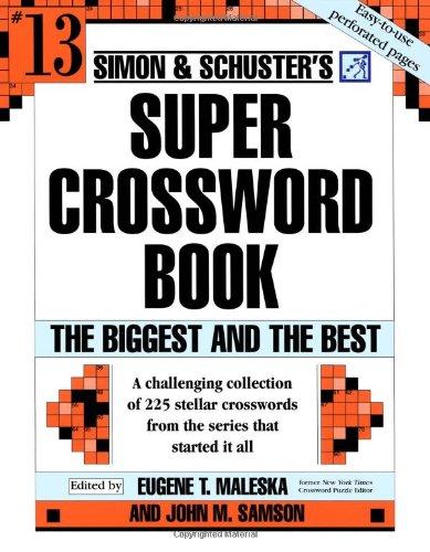 9780743293211: Simon and Schuster Super Crossword Puzzle Book #13: The Biggest and the Best (Simon and Schuster's Super Crossword Puzzle Books)