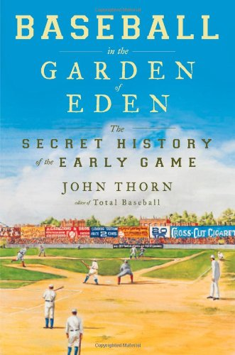 9780743294034: Baseball in the Garden of Eden: The Secret History of the Early Game