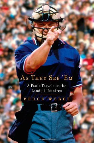 9780743294119: As They See 'Em: A Fan's Travels in the Land of Umpires