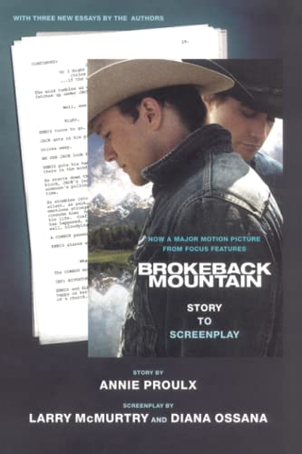 Brokeback Mountain: Story To Screenplay (SIGNED): Proulx, Annie; McMurtry, Larry; Ossana, Diana