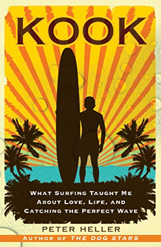 9780743294201: Kook: What Surfing Taught Me About Love, Life, and Catching the Perfect Wave
