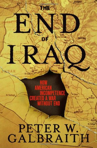 9780743294232: The End of Iraq: How American Incompetence Created a War without End