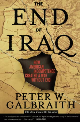9780743294249: The End of Iraq: How American Incompetence Created a War Without End