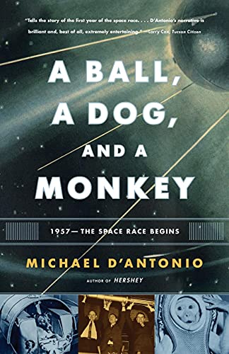 9780743294324: A Ball, a Dog, and a Monkey: 1957 -- The Space Race Begins