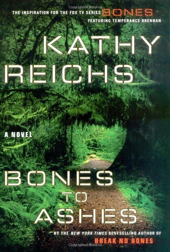 9780743294379: Bones to Ashes: A Novel (Temperance Brennan Novels)